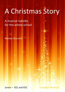 A Christmas Story - children's musical nativity for the whole school
